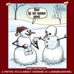A hóembereknek könnyű…